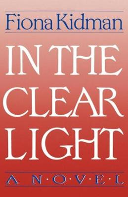 In the Clear Light by Fiona Kidman