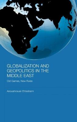 Globalization and Geopolitics in the Middle East by Anoushiravan Ehteshami