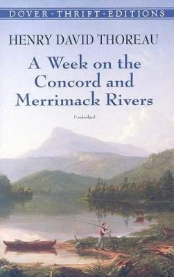 Week on the Concord and Merrimack Rivers by Henry David Thoreau