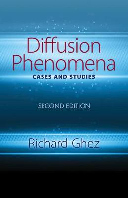 Diffusion Phenomena: Cases and Studies: Seco: Second Edition by Richard Ghez