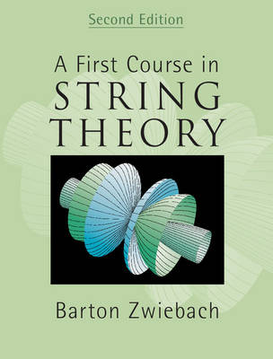 A First Course in String Theory by Barton Zwiebach