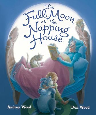 The Full Moon at the Napping House by Audrey Wood