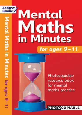 Mental Maths in Minutes for Ages 9-11: Photocopiable Resources Book for Mental Maths Practice by Andrew Brodie
