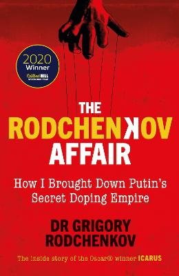 The Rodchenkov Affair: How I Brought Down Russia's Secret Doping Empire - Winner of the William Hill Sports Book of the Year 2020 by Grigory Rodchenkov