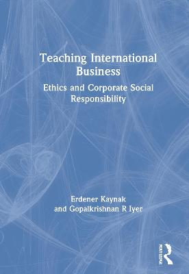 Teaching International Business by Erdener Kaynak