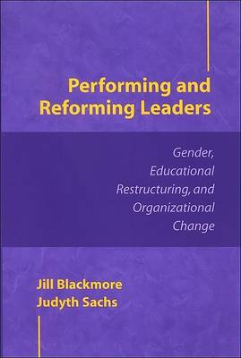 Performing and Reforming Leaders by Jill Blackmore
