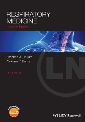Lecture Notes - Respiratory Medicine 9E by Stephen J. Bourke