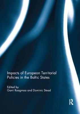 Impacts of European Territorial Policies in the Baltic States by Garri Raagmaa