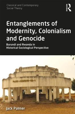 Entanglements of Modernity, Colonialism and Genocide book