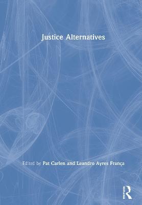 Justice Alternatives by Pat Carlen