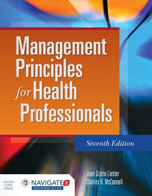 Management Principles For Health Professionals by Joan Gratto Liebler