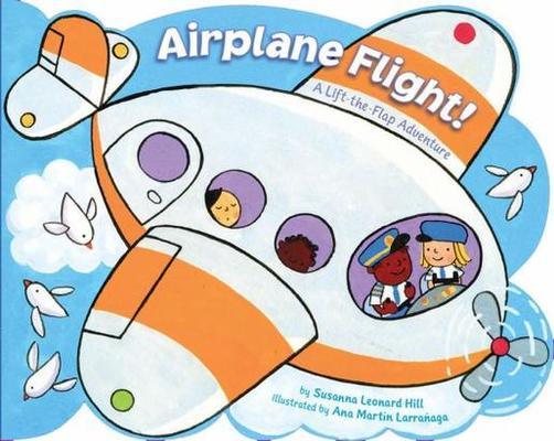 Airplane Flight!: A Lift-the-Flap Adventure by Susanna Leonard Hill