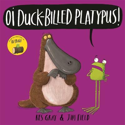 Oi Duck-billed Platypus by Kes Gray