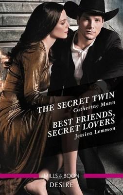 The Secret Twin/Best Friends, Secret Lovers by Jessica Lemmon