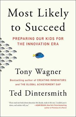 Most Likely to Succeed by Tony Wagner