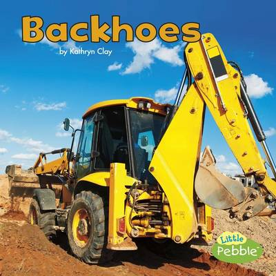 Backhoes by Kathryn Clay