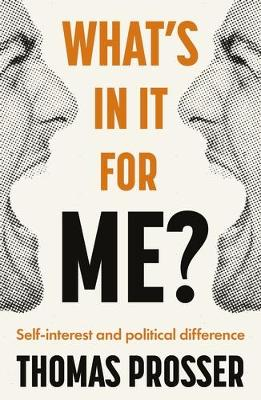 What's in it for Me?: Self-Interest and Political Difference by Thomas Prosser