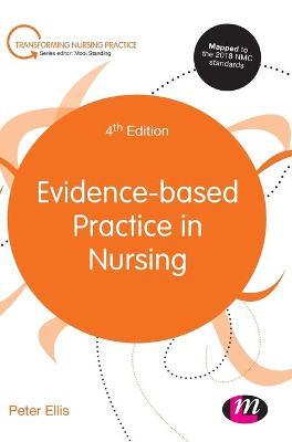Evidence-based Practice in Nursing by Peter Ellis