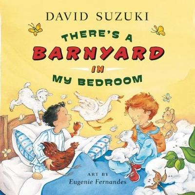 There's a Barnyard in My Bedroom by David T. Suzuki