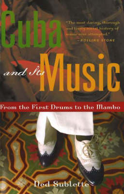 Cuba and Its Music by Ned Sublette