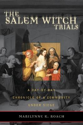 The Salem Witch Trials by Marilynne K. Roach