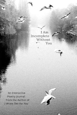 I Am Incomplete Without You by Iain Sinclair Thomas