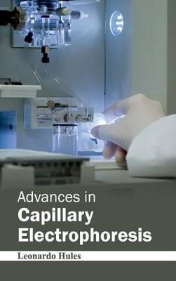 Advances in Capillary Electrophoresis by Leonardo Hules