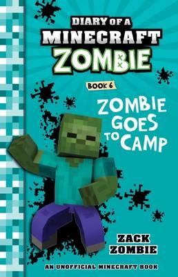 Zombie Goes to Camp by Zack Zombie