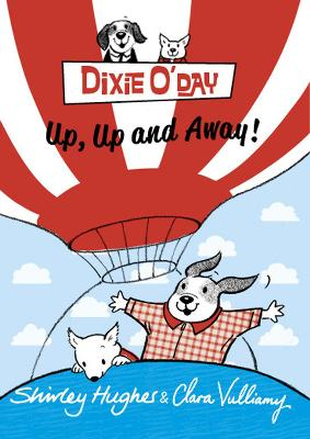 Dixie O'Day: Up, Up and Away! by Shirley Hughes