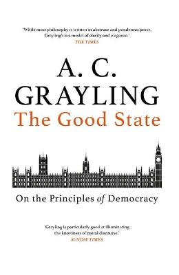 The Good State: On the Principles of Democracy book