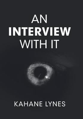An Interview with It by Kahane Lynes