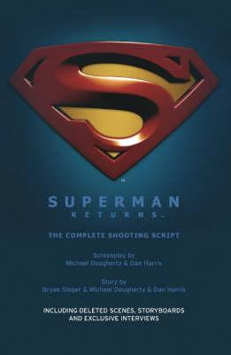 Superman Returns Superman Returns Shooting Script by Bryan L. Singer