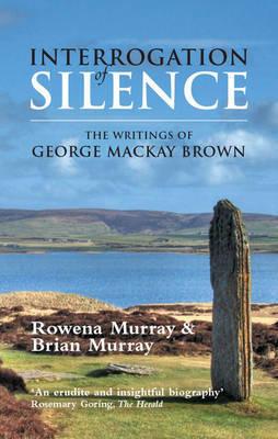 Interrogation of Silence by Rowena Murray