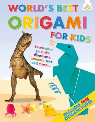 World's Best Origami For Kids: Learn how to make dinosaurs, animals, cars and more.... book