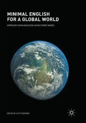 Minimal English for a Global World: Improved Communication Using Fewer Words by Cliff Goddard