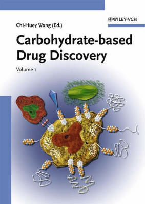 Carbohydrate-based Drug Discovery by Cathy Wong