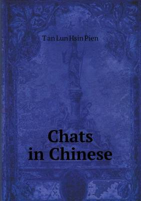 Chats in Chinese by TÊ»an Lun Hsin Pien