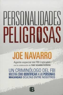 Personalidades Peligrosas by Joe Navarro