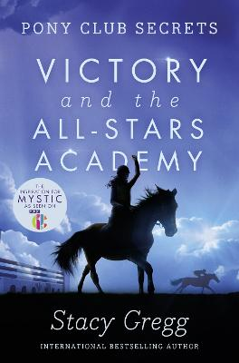 Victory and the All-Stars Academy by Stacy Gregg