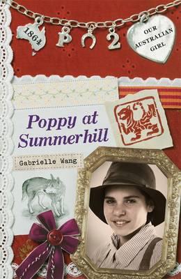 Our Australian Girl: Poppy at Summerhill (Book 2) book