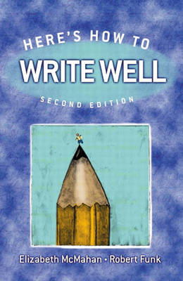 Here's How to Write Well by Elizabeth McMahan