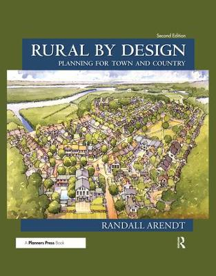 Rural by Design: Planning for Town and Country by Randall Arendt