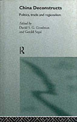 China Deconstructs by David S. G. Goodman