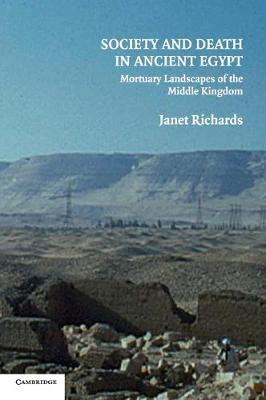 Society and Death in Ancient Egypt by Janet Richards
