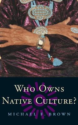 Who Owns Native Culture? book