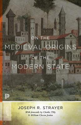 On the Medieval Origins of the Modern State by Joseph R. Strayer