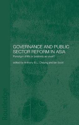 Governance and Public Sector Reform in Asia: Paradigm Shift or Business as Usual? book