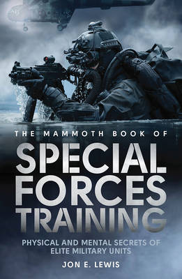 The Mammoth Book of Special Forces Training by Jon E. Lewis