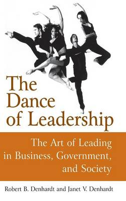 The Dance of Leadership by Janet Vinzant Denhardt