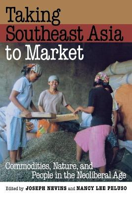 Taking Southeast Asia to Market by Joseph Nevins